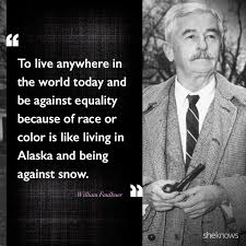 william faulkner most famous works 15 celebrity quotes about race relations in america william