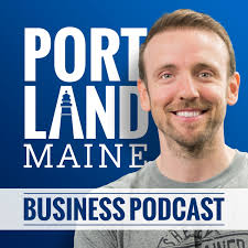 Portland Maine Business Podcast