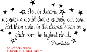 Dumbledore Quote About Dreams Best Of I Soo Wanna Put This In A Kids Room Kiddos Pinterest Harry