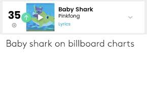 35 Baby Shark Pinkfong Lyrics Baby Shark On Billboard Charts