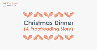 christmas dinner a proofreading story proof my essay christmas dinner a proofreading story