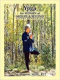 Yoga for Women at Midlife and Beyond: Pat Shapiro, Jaye Oliver ...