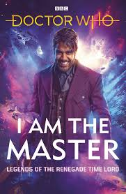 Doctor Who: I Am The Master by ...