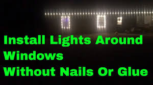 How To Put Christmas Lights Around Windows Without Nails Or Glue