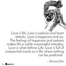 Love Is Life Love Is Sad Quotes Writings By Devang Das
