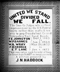 cass county judges jailed for refusing to tax citizens for shady  united we stand divided we fall the cass county judges who suffered imprisonment by