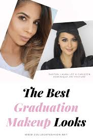 the best graduation makeup looks to try from subtle to natural to glam