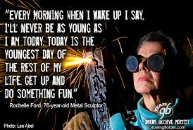 Welding Quotes Inspiration Rochelle Ford Growing Bolder