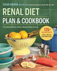 Diet Chart For Kidney Transplant Patients Renal Diet Plan And Cookbook The Optimal Nutrition Guide To