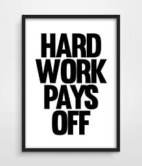 best hard work pays off ideas i will love you best 25 hard work pays off ideas i will love you life motto and work hard