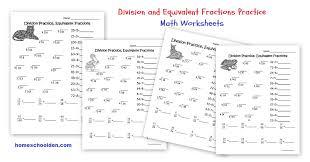 Division Practice – Equivalent Fractions Worksheets - Homeschool Den