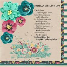 friends are life s gift of love by helen steiner rice sbook page by angelwings
