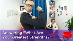 answering what are your greatest strengths in a job interview answering what are your greatest strengths in a job interview