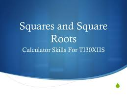1 squares and square roots calculator skills for ti30xiis