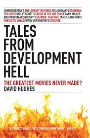 tales from development hell the greatest movies never made essay  tales 1