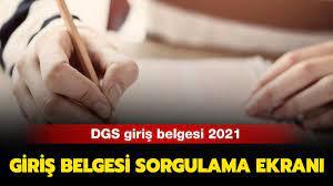 DGS sınav giriş belgesi 2021 sorgulama sayfası! DGS giriş belgesi açıklandı  mı?