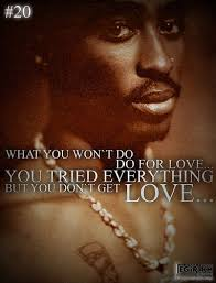 Tupac Quotes About Love Fascinating Tupac Quotes About Love Meme And Quote Inspirations