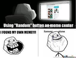 Wtf Random First Meme Ever Forever Alone Memes. Best Collection of ... via Relatably.com