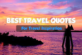 50 Best Travel Quotes For Travel Inspiration • Expert Vagabond via Relatably.com
