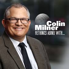 Colin Milner Rethinks Aging With …