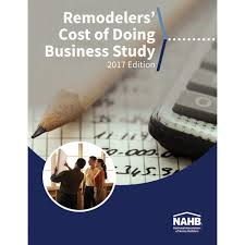 Remodeling And Design Business Remodelers Cost Of Doing Business Study 2017 Edition Nahb