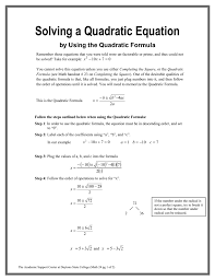 solving a quadratic equation by using the quadratic formula remember those equations that you were told were un factorable or prime and thus could not be