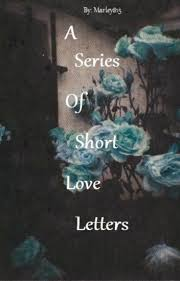 Short Love Letter A Series Of Short Love Letters Marley Wattpad