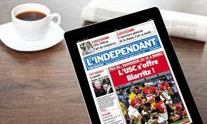 en plus de votre journal accédez à tout l indépendant partout tout le temps sur tous vos écrans