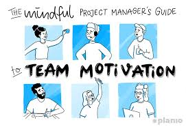 Have health insurance through your employer or have an individual plan? The Mindful Project Manager S Guide To Team Motivation 11 Strategies For Kee Planio