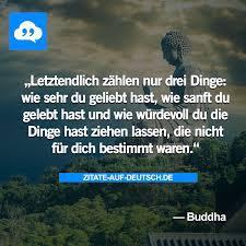 Leben Liebe Spruch Sprüche Würde Zitat Zitate Buddha