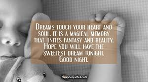 Fantasy Dream Quotes Best Of Dreams Touch Your Heart And Soul It Is A Magical Memory That Unites