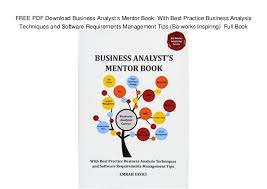 Business Analysis Software Free Download Free Pdf Download Business Analyst S Mentor Book With Best