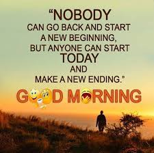 Good Morning Photos Quotes Best of Good Morning Quotes Life Sayings Nobody Go Back Start New Start