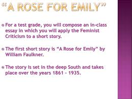 a rose for emily critical essay imaging clerk cover letter pr applying feminist criticism to a text springboard unit 2 ea 2 a rose for emily for a test grade%2c you will compose an in class essay in which you will