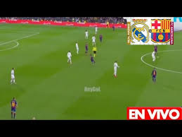 barcelona vs real madrid en vivo hoy