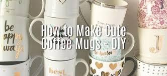 how to make cute coffee mugs diy