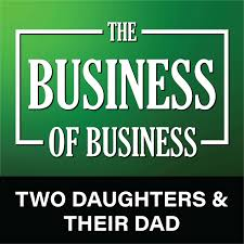 The Business of Business - Two Daughters & Their Dad