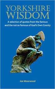 Yorkshire Wisdom: A Selection of Quotes from the Famous and Not So ... via Relatably.com