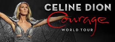 Rescheduled: <b>Celine Dion</b>: <b>Courage</b> World Tour - Rose Quarter