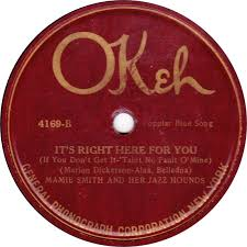 78 RPM - Mamie Smith And Her Jazz Hounds - Crazy Blues / It's Right Here  For You (If You Don't Get It – 'Taint No Fault O'Mine) - OKeh - USA - 4169