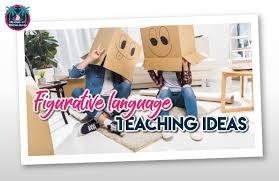 11 ideas for teaching figurative