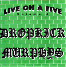 Dropkick <b>Murphys</b> - Live On A Five <b>Volume 4</b> (2000, Vinyl) | Discogs