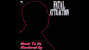 Fatal Attraction - Music To Be Murdered By (♥1989)