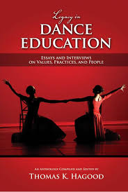 legacy in dance education essays and interviews on values  legacy in dance education essays and interviews on values practices and people