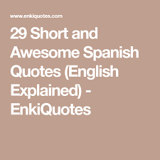 Spanish Quotes With English Translation Beauteous 48 Short And Awesome Spanish Quotes English Explained EnkiQuotes