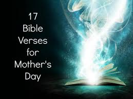 Scriptures For Mothers Day 24 Mothers Day Bible Verses From Scripture For Sermon Ideas 21
