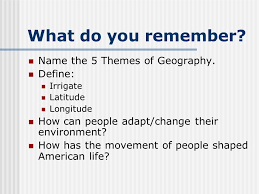 NORTH AMERICA AND ITS GEOGRAPHY. 5 THEMES OF GEOGRAPHY 5 THEMES ...