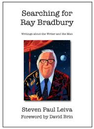 ray bradbury silver birch press searching for ray bradbury includes eight essays written by steven paul leiva about his friend and inspiration ray bradbury in the book leiva also writes