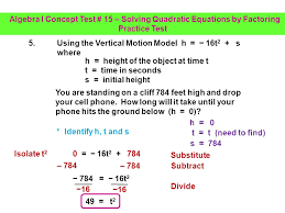 solving quadratic equations by factoring practice test b factor the resulting trinomial 4 9 c