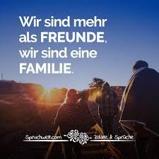 Wir Sind Mehr Als Freunde Wir Sind Eine Familie Schöne Sprüche